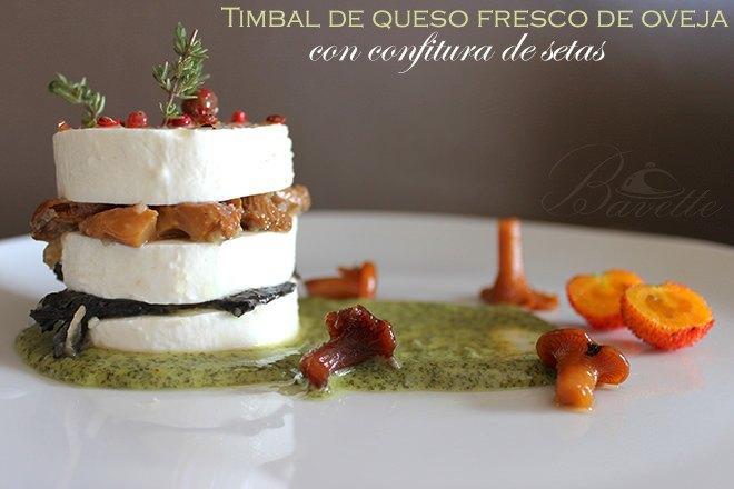 Timbál de queso fresco de oveja con confitura de setas